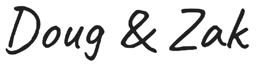 Doug & Zak Signature